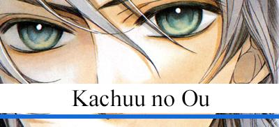 Kachuu no Ou - Kure Yuki